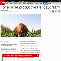 Opinion: For a more productive life, daydream