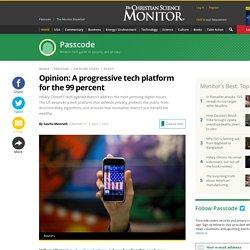 Opinion: A progressive tech platform for the 99 percent