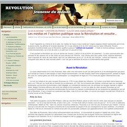 Les médias et l'opinion publique sous la Révolution et ensuite… - Jean-Pierre Rissoan