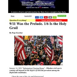 Opinion: - 9/11 Was the Prelude. 1/6 Is the Holy Grail