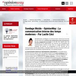 Sondage INside - OpinionWay : La communication interne des temps modernes - Par Lucile Céci - Opinionway