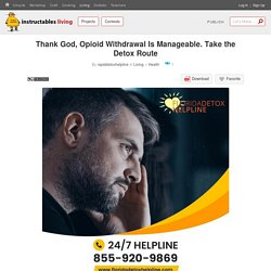Thank God, Opioid Withdrawal Is Manageable. Take the Detox Route