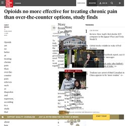Opioids no more effective for treating chronic pain than over-the-counter options, study finds