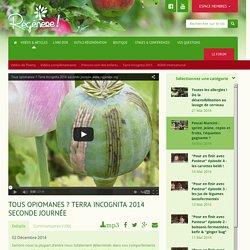 Tous opiomanes ? Terra Incognita 2014 seconde journée