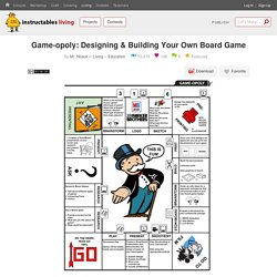 Game-opoly: Designing & Building Your Own Board Game : 12 Steps