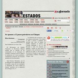Se oponen a 12 pozos petroleros en Chiapas
