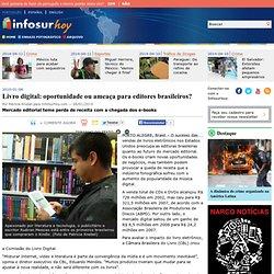 Livro digital: oportunidade ou ameaça para editores brasileiros?