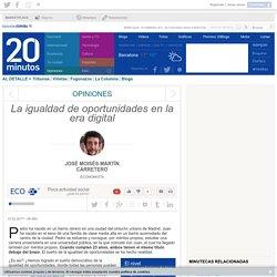La igualdad de oportunidades en la era digital - JOSÉ MOISÉS MARTÍN CARRETERO