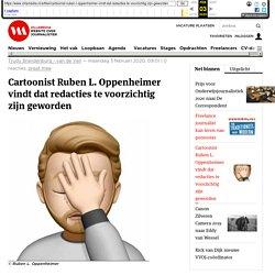 Cartoonist Ruben L. Oppenheimer vindt dat redacties te voorzichtig zijn geworden / Villamedia