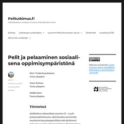 Pelit ja pelaaminen sosiaalisena oppimisympäristönä – Pelitutkimus.fi