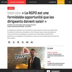 « Le RGPD, une formidable opportunité à saisir » - Le Journal des Entreprises