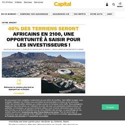 40% des Terriens seront africains en 2100, une opportunité à saisir pour les investisseurs !