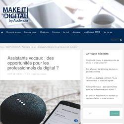 Assistants vocaux : des opportunités pour les professionnels du digital ?