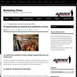 10 opportunités du marché de la publicité en Chine - Marketing Chine