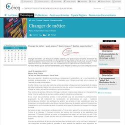 Changer de métier : quels enjeux ? Quels risques ? Quelles opportunités ? / agenda
