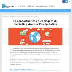 Les opportunités et les risques du marketing viral sur l'e-réputation