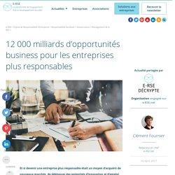 12 000 milliards d'opportunités business pour les entreprises plus responsables