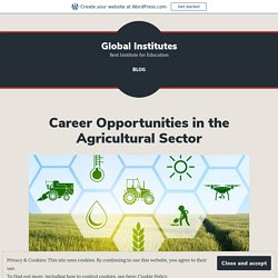 Career Opportunities in the Agricultural Sector