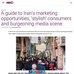 A guide to Iran's marketing opportunities, 'stylish' consumers and burgeoning media scene
