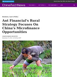 Ant Financial's Rural Strategy Focuses On China's Microfinance Opportunities – ChinaTechNews.com