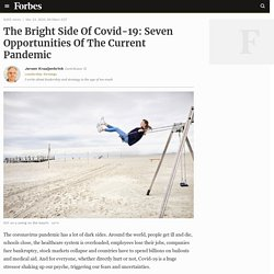The Bright Side Of Covid-19: Seven Opportunities Of The Current Pandemic