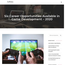 Best Career Opportunities Available in Game Development - 2020