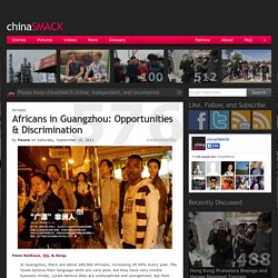 Africans in Guangzhou: Opportunities & Discrimination