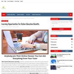 Learning Opportunities For Online Education Benefits