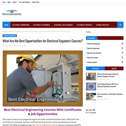 What Are the Best Opportunities for Electrical Engineers Courses?