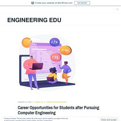 Career Opportunities for Students after Pursuing Computer Engineering – Engineering Edu