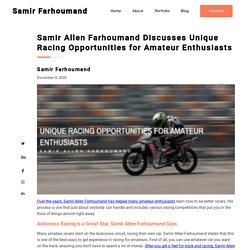 Samir Allen Farhoumand: Racing Opportunities for Amateur Enthusiasts