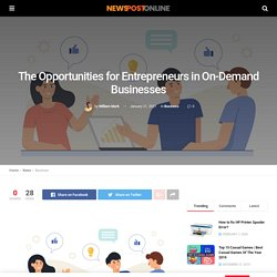 The Opportunities for Entrepreneurs in On-Demand Businesses