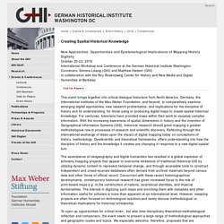 Creating Spatial Historical Knowledge:New Approaches, Opportunities and Epistemological Implications of Mapping History Digitally