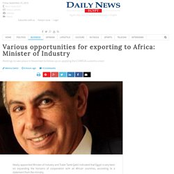 Various opportunities for exporting to Africa: Minister of Industry