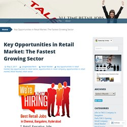 Key Opportunities in Retail Market: The Fastest Growing Sector