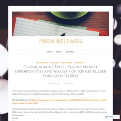 Global Marine Diesel Engine Market Opportunities And Analysis Of Top Key Player Forecasts To 2022 – Press Releases