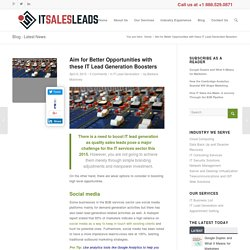 Aim for Better Opportunities with these IT Lead Generation Boosters