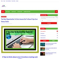 The Most Opportunities To Extra Income Get To Know 8 tips Earn Money Online