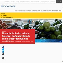 Financial inclusion in Latin America: Regulatory trends and market opportunities