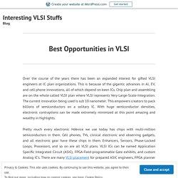Best Opportunities in VLSI – Interesting VLSI Stuffs