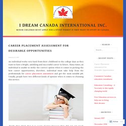 Career Placement Assessment for Desirable Opportunities – I dream canada international inc.