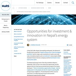 Opportunities for investment & innovation in Nepal's energy system - MaRS