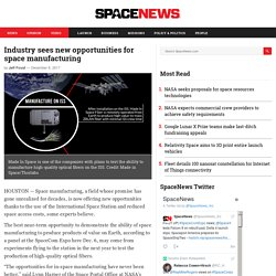 Industry sees new opportunities for space manufacturing