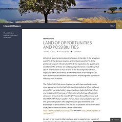 Land of Opportunities and Possibilities « Making It Happen