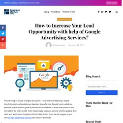 Lead Opportunity with help of Google Advertising Services