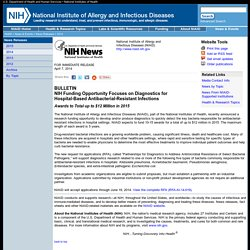 NIH 07/04/14 NIH Funding Opportunity Focuses on Diagnostics for Hospital-Based Antibacterial-Resistant Infections - Awards to Total up to $12 Million in 2015