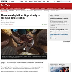 Resource depletion: Opportunity or looming catastrophe?