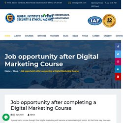 Job opportunity after completing a Digital Marketing Course