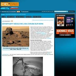 Opportunity découvre l'eau chaude sur Mars