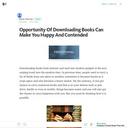 Opportunity Of Downloading Books Can Make You Happy And Contended